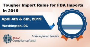 Tougher Import Rules for FDA Imports in 2019 @ Courtyard Arlington Crystal City/Reagan National Airport